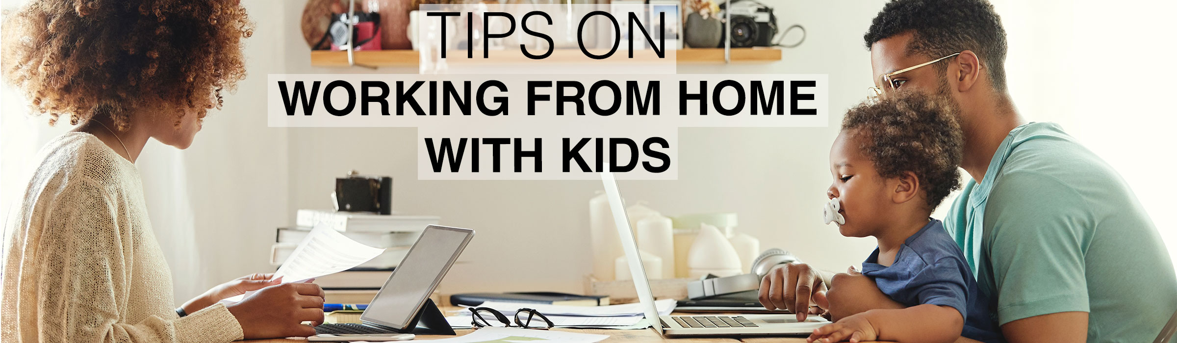 WorkFromHomeWithKids-Blog_HEADER2
